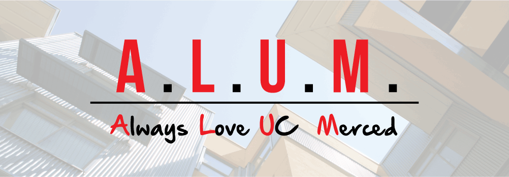 Why will you #AlwaysLoveUCMerced?